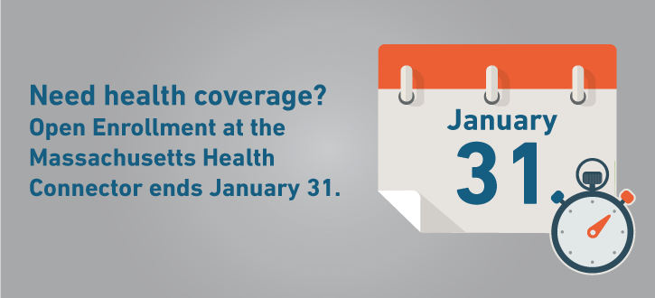 Need health coverage? Open Enrollment at the Massachusetts Health Connector ends January 31.